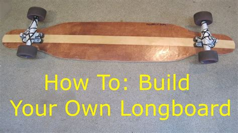 How To: Build a Longboard! - YouTube