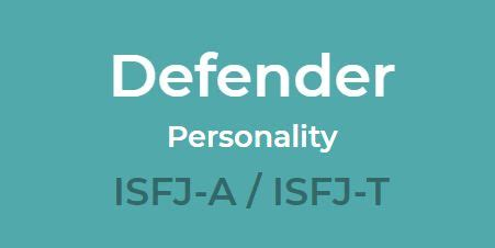 Defender Personality #ISFJ-A / ISFJ-T by 16 Personalities